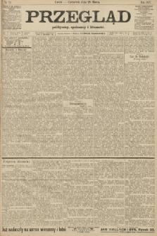 Przegląd polityczny, społeczny i literacki. 1907, nr72