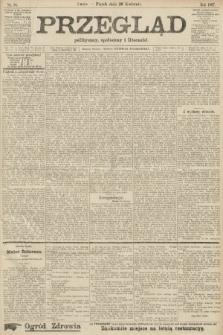 Przegląd polityczny, społeczny i literacki. 1907, nr96