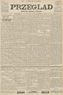 Przegląd polityczny, społeczny i literacki. 1907, nr98