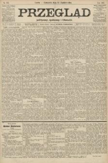 Przegląd polityczny, społeczny i literacki. 1907, nr233