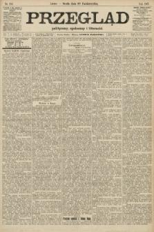 Przegląd polityczny, społeczny i literacki. 1907, nr250