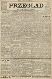 Przegląd polityczny, społeczny i literacki. 1907, nr263