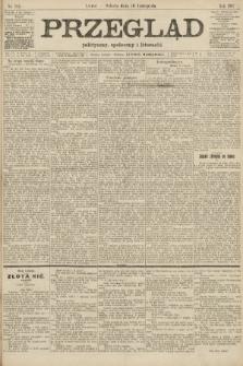 Przegląd polityczny, społeczny i literacki. 1907, nr264