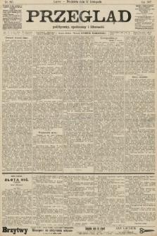 Przegląd polityczny, społeczny i literacki. 1907, nr265