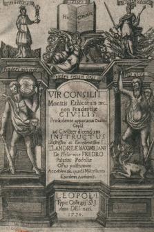 Vir Consilii Monitis Ethicorum nec non Prudentiae Civilis[…] Accessere alia quaeda[m] Miscellanea Ejusdem Authoris