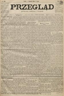 Przegląd polityczny, społeczny i literacki. 1899, nr152