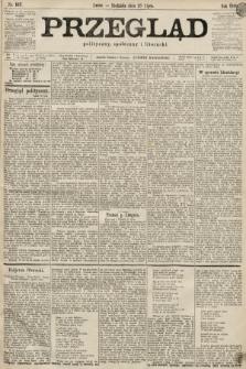 Przegląd polityczny, społeczny i literacki. 1899, nr167