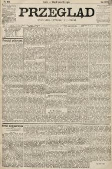 Przegląd polityczny, społeczny i literacki. 1899, nr168
