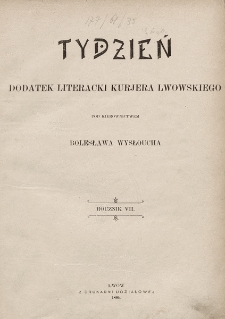 """Tydzień : dodatek literacki """"Kurjera Lwowskiego"""". 1899, spis rzeczy"""