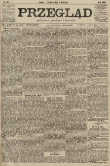 Przegląd polityczny, społeczny i literacki. 1900, nr81
