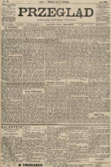 Przegląd polityczny, społeczny i literacki. 1900, nr87