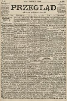 Przegląd polityczny, społeczny i literacki. 1900, nr96