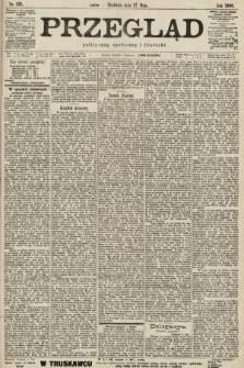 Przegląd polityczny, społeczny i literacki. 1900, nr121