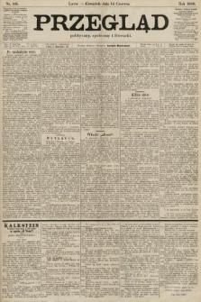 Przegląd polityczny, społeczny i literacki. 1900, nr135