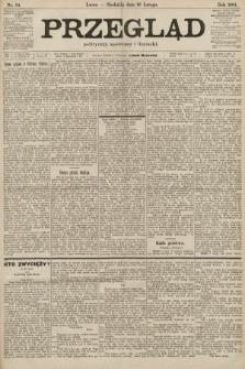 Przegląd polityczny, społeczny i literacki. 1901, nr34