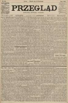 Przegląd polityczny, społeczny i literacki. 1901, nr90