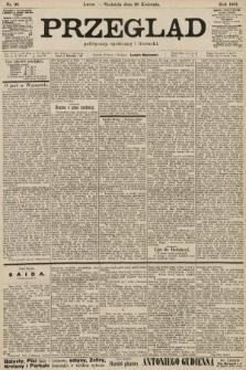 Przegląd polityczny, społeczny i literacki. 1901, nr98