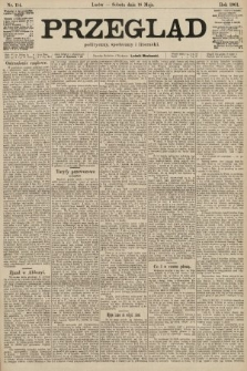 Przegląd polityczny, społeczny i literacki. 1901, nr114