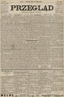 Przegląd polityczny, społeczny i literacki. 1901, nr252