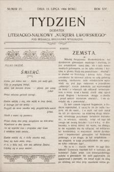 """Tydzień : dodatek literacko-naukowy """"Kurjera Lwowskiego"""". 1906, nr27"""