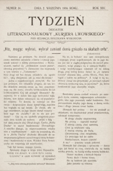 """Tydzień : dodatek literacko-naukowy """"Kurjera Lwowskiego"""". 1906, nr34"""
