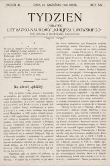 """Tydzień : dodatek literacko-naukowy """"Kurjera Lwowskiego"""". 1906, nr37"""