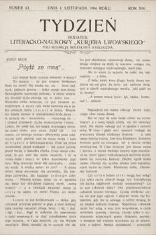 """Tydzień : dodatek literacko-naukowy """"Kurjera Lwowskiego"""". 1906, nr43"""