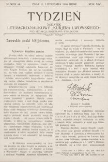 """Tydzień : dodatek literacko-naukowy """"Kurjera Lwowskiego"""". 1906, nr44"""