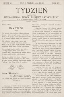 """Tydzień : dodatek literacko-naukowy """"Kurjera Lwowskiego"""". 1906, nr47"""