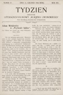 """Tydzień : dodatek literacko-naukowy """"Kurjera Lwowskiego"""". 1906, nr49"""