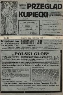 Przegląd Kupiecki : organ Krakowskiego Stowarzyszenia Kupców. 1921, nr1