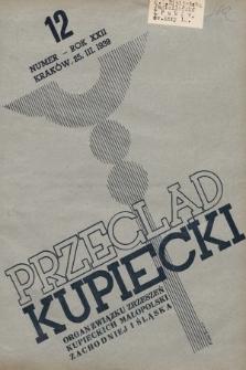 Przegląd Kupiecki : organ Związku Stowarzyszeń Kupieckich Małopolski Zachodniej i Śląska. 193912