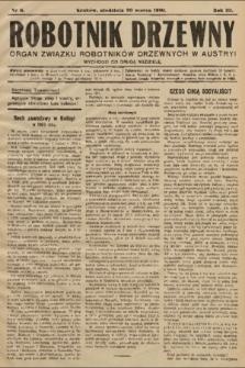 Robotnik Drzewny : organ Związku Robotników Drzewnychw w Austryi. 1910, nr6