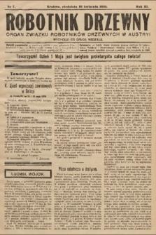 Robotnik Drzewny : organ Związku Robotników Drzewnychw w Austryi. 1910, nr7