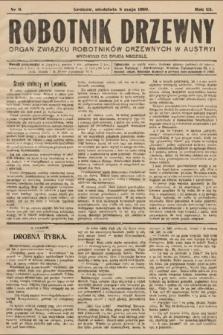 Robotnik Drzewny : organ Związku Robotników Drzewnychw w Austryi. 1910, nr9