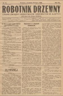 Robotnik Drzewny : organ Związku Robotników Drzewnychw w Austryi. 1910, nr13