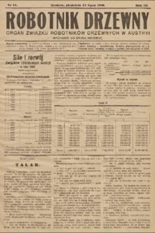 Robotnik Drzewny : organ Związku Robotników Drzewnychw w Austryi. 1910, nr14