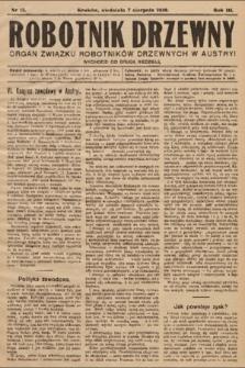 Robotnik Drzewny : organ Związku Robotników Drzewnychw w Austryi. 1910, nr15