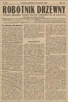 Robotnik Drzewny : organ Związku Robotników Drzewnychw w Austryi. 1910, nr16