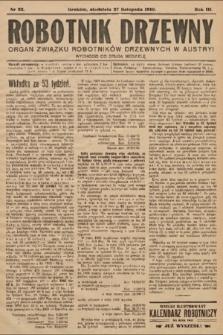 Robotnik Drzewny : organ Związku Robotników Drzewnychw w Austryi. 1910, nr22