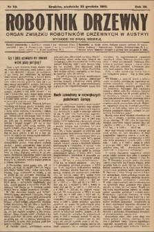 Robotnik Drzewny : organ Związku Robotników Drzewnychw w Austryi. 1910, nr24