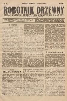 Robotnik Drzewny : organ Związku Robotników Drzewnychw w Austryi. 1913, nr11