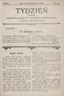"""Tydzień : dodatek literacko-naukowy """"Kurjera Lwowskiego"""". 1905, nr44"""