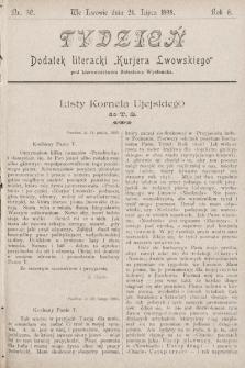 """Tydzień : dodatek literacki """"Kurjera Lwowskiego"""". 1898, nr30"""