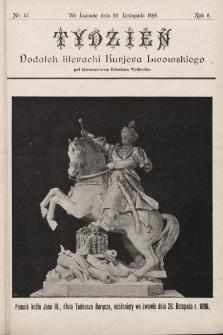 """Tydzień : dodatek literacki """"Kurjera Lwowskiego"""". 1898, nr47"""