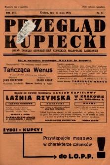 Przegląd Kupiecki : organ Związku Stowarzyszeń Kupieckich Małopolski Zachodniej. 1934, nr17