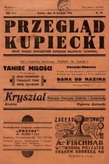 Przegląd Kupiecki : organ Związku Stowarzyszeń Kupieckich Małopolski Zachodniej. 1934, nr40