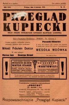 Przegląd Kupiecki : organ Związku Stowarzyszeń Kupieckich Małopolski Zachodniej. 1935, nr13