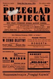 Przegląd Kupiecki : organ Związku Stowarzyszeń Kupieckich Małopolski Zachodniej. 1936, nr19