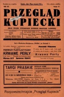 Przegląd Kupiecki : organ Związku Stowarzyszeń Kupieckich Małopolski Zachodniej. 1936, nr27